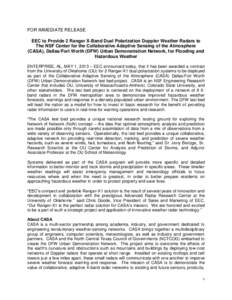 FOR IMMEDIATE RELEASE EEC to Provide 2 Ranger X-Band Dual Polarization Doppler Weather Radars to The NSF Center for the Collaborative Adaptive Sensing of the Atmosphere (CASA), Dallas/Fort Worth (DFW) Urban Demonstration
