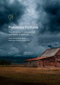 Preferential Portfolios Tax efficiency in international real estate investment Virtual Round Table Series Real Estate Working Group 2018