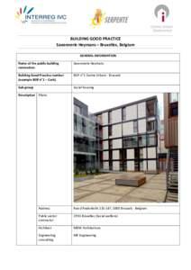 BUILDING GOOD PRACTICE Savonnerie Heymans – Bruxelles, Belgium GENERAL INFORMATION Name of the public building renovation: