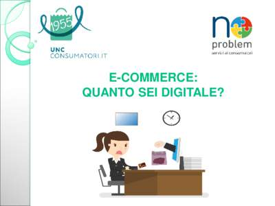 E-COMMERCE: QUANTO SEI DIGITALE? Hai mai acquistato prodotti/servizi on line? 2% 2%