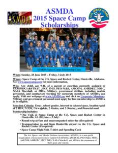 ASMDA 2015 Space Camp Scholarships ASMDA Space Camp Scholarship Class When: Sunday, 28 June 2015 – Friday, 3 July 2015