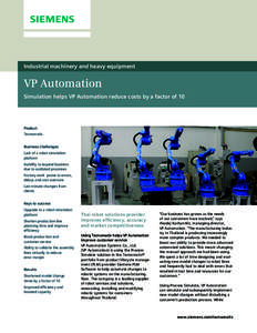 Industrial machinery and heavy equipment  VP Automation Simulation helps VP Automation reduce costs by a factor of 10  Product