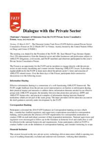 Dialogue with the Private Sector Chairman's Summary of Outcomes from the FATF Private Sector Consultative Forum, Vienna, 20-22 March 2017 Vienna, 22 March 2017 – The Financial Action Task Force (FATF) held its annual