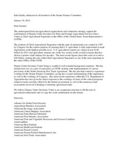 Individually addressed to all members of the Senate Finance Committee January 10, 2014 Dear Senator: The undersigned food and agricultural organizations and companies strongly support the confirmation of Deputy Under Sec