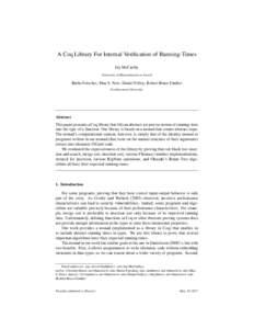 A Coq Library For Internal Verification of Running-Times Jay McCarthy University of Massachusetts at Lowell Burke Fetscher, Max S. New, Daniel Feltey, Robert Bruce Findler Northwestern University