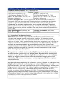 NASA Johnson Space Center Bioastronautics Contract Employing Agency/Company: Wyle Laboratories, Inc. Points of Contact: Jamie Downs, Contractual Lead Jim Kula, Technical Lead 1290 Hercules, Houston, TX 77058