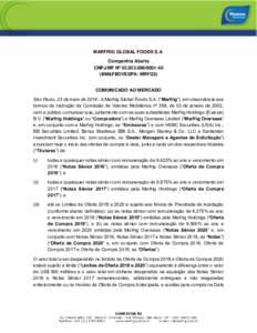 """MARFRIG GLOBAL FOODS S.A. Companhia Aberta CNPJ/MF Nº 40 (BM&FBOVESPA: MRFG3) COMUNICADO AO MERCADO São Paulo, 23 de maio deA Marfrig Global Foods S.A. (""""Marfrig""""), em observância aos"""