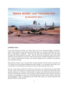 INTRODUCTION From 1953 through the 1970s, the United States Air Force Aerospace Defense Command's (ADC) 552nd Airborne Early Warning and Control Wing was located at McClellan Air Force Base in Sacramento, California. T