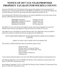 NOTICE OF 2017 TAX YEAR PROPOSED PROPERTY TAX RATE FOR WICHITA COUNTY A tax rate of $per $100 valuation has been proposed for adoption by the governing body of Wichita County. This rate exceeds the lower of the
