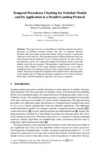 Temporal Precedence Checking for Switched Models and Its Application to a Parallel Landing Protocol Parasara Sridhar Duggirala1, Le Wang1 , Sayan Mitra1 , Mahesh Viswanathan1 , and C´esar Mu˜noz2 1