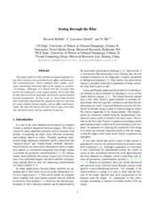 Seeing through the Blur Hossein Mobahi1 , C. Lawrence Zitnick2 , and Yi Ma3,4 1 CS Dept., University of Illinois at Urbana-Champaign, Urbana, IL Interactive Visual Media Group, Microsoft Research, Redmond, WA