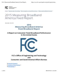 2015 Measuring Broadband America Fixed Report...  https://www.fcc.gov/reports-research/reports/mea... Home / Engineering & Technology / Electromagnetic Compatibility Division / Measuring Broadband America /
