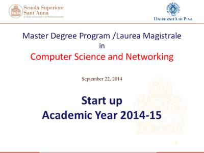 Master Degree Program /Laurea Magistrale in Computer Science and Networking September 22, 2014