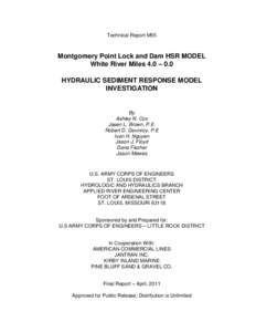 Technical Report M55  Montgomery Point Lock and Dam HSR MODEL White River Miles 4.0 – 0.0 HYDRAULIC SEDIMENT RESPONSE MODEL INVESTIGATION