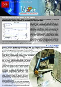 Institute for Magnetic Fusion Research  Newsletter N°20 - March 2018 First Megawatts of RF power in the plasma The C2 campaign ended on February 16 with 2.5 MW of additional power injected into the plasma. This promisin