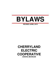 BYLAWS REVISED JUNE, 2016 CHERRYLAND ELECTRIC COOPERATIVE