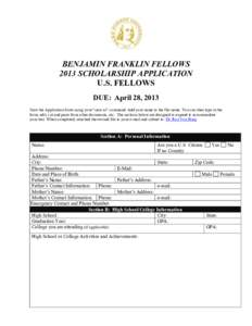 """BENJAMIN FRANKLIN FELLOWS 2013 SCHOLARSHIP APPLICATION U.S. FELLOWS DUE: April 28, 2013 Save the Application form using your """"save as"""" command. Add your name to the file name. You can then type in the form, edit, cut"""