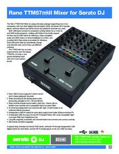 Rane TTM57mkII Mixer for Serato DJ The Rane TTM57mkII Mixer is a plug-and-play package supporting one or two computers, with two-deck digital vinyl simulation (DVS), the Serato SP-6 sample player, software effects and al