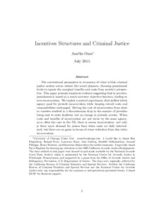 Incentives Structures and Criminal Justice Aur´elie Ouss∗ July 2015 Abstract The conventional assumption in economics of crime is that criminal