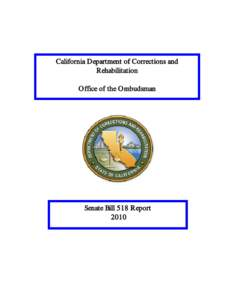 California Department of Corrections and Rehabilitation Office of the Ombudsman Senate Bill 518 Report 2010