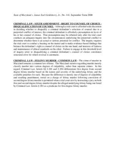State of Maryland v. James Earl Goldsberry, Jr., No. 141, September TermCRIMINAL LAW - SIXTH AMENDMENT - RIGHT TO COUNSEL OF CHOICE DISQUALIFICATION OF COUNSEL - Although a trial court is afforded wide discretion