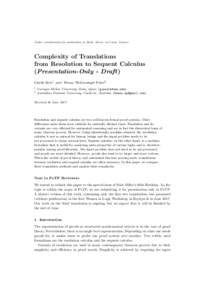 Under consideration for publication in Math. Struct. in Comp. Science  Complexity of Translations from Resolution to Sequent Calculus (Presentation-Only - Draft) Giselle Reis1 and Bruno Woltzenlogel Paleo2