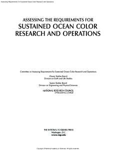 Assessing Requirements for Sustained Ocean Color Research and Operations  Committee on Assessing Requirements for Sustained Ocean Color Research and Operations Ocean Studies Board Division on Earth and Life Studies Space