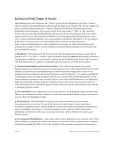 "RobinhoodFeedTermsofService Thefollowingtermsandconditions(the""Terms"")governalluseofRobinhoodFeed(the"