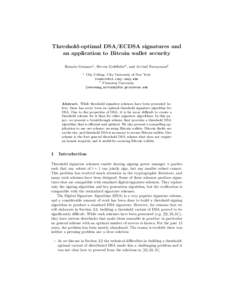Threshold-optimal DSA/ECDSA signatures and an application to Bitcoin wallet security Rosario Gennaro1 , Steven Goldfeder2 , and Arvind Narayanan2 1  City College, City University of New York