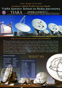 Time: August 15-19, 2016  Location: ASIAA R1203 Lecture Room TIARA Summer School on Radio Astronomy
