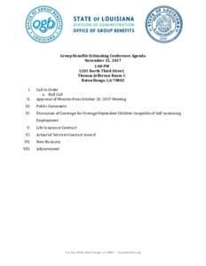 Group Benefits Estimating Conference Agenda November 15, 2017 1:00 PM 1201 North Third Street, Thomas Jefferson Room C Baton Rouge, LA 70802