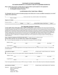 UNIVERSITY OF NEW HAMPSHIRE NOTARIZED RESIDENCY STATEMENT FOR NEW HAMPSHIRE RESIDENTS Please complete both sections as needed and note required student or parent signatures when appropriate:  Lawful Resident of the Un