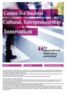 Center for Societal Cultural, Entrepreneurship Innovation An international