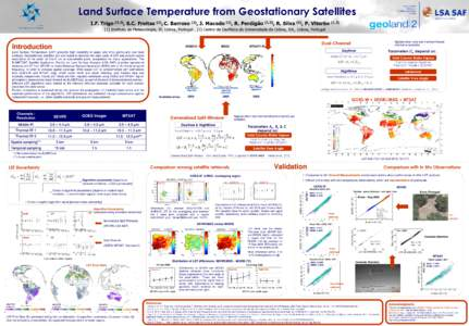 Land Surface Temperature from Geostationary Satellites I.F. Trigo (1,2), S.C. Freitas (1), C. Barroso (1), J. Macedo (1), R. Perdigão (1,2), R. Silva (1), P. Viterbo (1,Instituto de Meteorologia, IP, Lisboa, Port