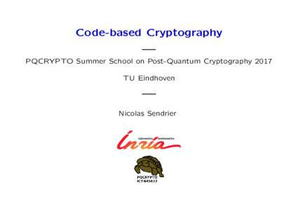 Code-based Cryptography — PQCRYPTO Summer School on Post-Quantum Cryptography 2017 TU Eindhoven  —