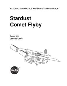NATIONAL AERONAUTICS AND SPACE ADMINISTRATION  Stardust Comet Flyby Press Kit January 2004