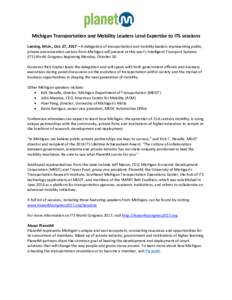 MichiganTransportationandMobilityLeadersLendExpertisetoITSsessions  Lansing,Mich.,Oct.27,2017–Adelegationoftransportationandmobilityleadersrepresentingpublic,