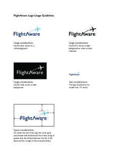 FlightAware Logo Usage Guidelines  Usage considerations: Usage considerations: