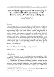 EASTERN JOURNAL OF EUROPEAN STUDIES Volume 2, Issue 2, DecemberImpacts of and experience with EU membership of the countries of Central, Eastern and South Eastern Europe. Country study on Bulgaria Nadya YORGOV