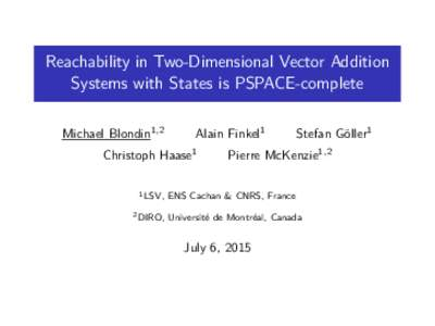 Reachability in Two-Dimensional Vector Addition Systems with States is PSPACE-complete Michael Blondin1, 2 Alain Finkel1