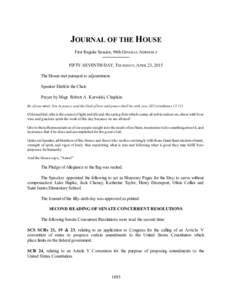 JOURNAL OF THE HOUSE First Regular Session, 98th GENERAL ASSEM BLY FIFTY-SEVENTH DAY, THURSDAY, APRIL 23, 2015 The House met pursuant to adjournment. Speaker Diehl in the Chair. Prayer by Msgr. Robert A. Kurwicki, Chapla