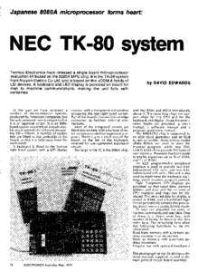 Japanese 8080A microprocessor forms heart:  NECsystem Tecnico Electronics have released a single board microprocessor evaluation kit based on the 8080A MPU chip. It is the TK-80 system from Nippon Electric Co L