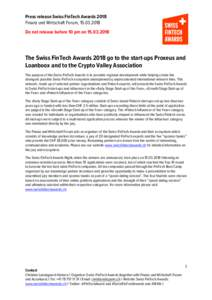 Press release Swiss FinTech Awards 2018 Finanz und Wirtschaft Forum, Do not release before 10 pm onThe Swiss FinTech Awards 2018 go to the start-ups Proxeus and Loanboox and to the Crypto Valley As