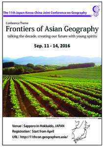 The 11th Japan-Korea-China Joint Conference on Geography Conference Theme Frontiers of Asian Geography talking the decade, creating our future with young spirits