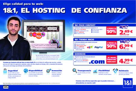 Elige calidad para tu web:  1&1, EL HOSTING DE CONFIANZA 1&1 PACK CONFORT Hosting de calidad con un precio adaptado a ti N 2 dominios INCLUIDOS