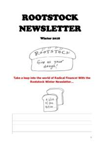 ROOTSTOCK NEWSLETTER Winter 2018 Take a leap into the world of Radical Finance! With the Rootstock Winter Newsletter…