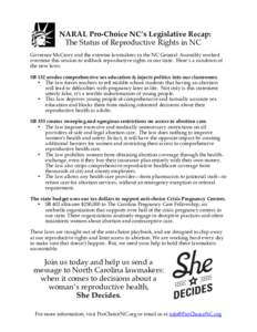 NARAL Pro-Choice NC's Legislative Recap: The Status of Reproductive Rights in NC Governor McCrory and the extreme lawmakers in the NC General Assembly worked overtime this session to rollback reproductive rights in our