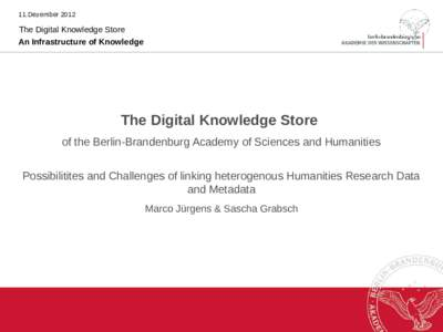 11.DezemberThe Digital Knowledge Store An Infrastructure of Knowledge  The Digital Knowledge Store