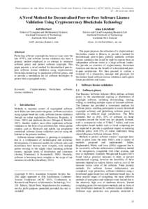 Proceedings of the 38th Australasian Computer Science Conference (ACSC 2015), Sydney, Australia, January 2015 A Novel Method for Decentralised Peer-to-Peer Software License Validation Using Cryptocurrency Blockch