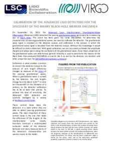 CALIBRATION OF THE ADVANCED LIGO DETECTORS FOR THE DISCOVERY OF THE BINARY BLACK-HOLE MERGER GW150914 On September 14, 2015, the Advanced Laser Interferometer Gravitational-Wave Observatory (Advanced LIGO) detected the p